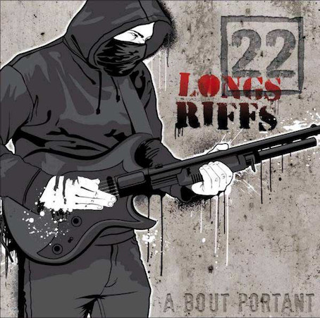 22 Longs Riffs : A bout portant LP