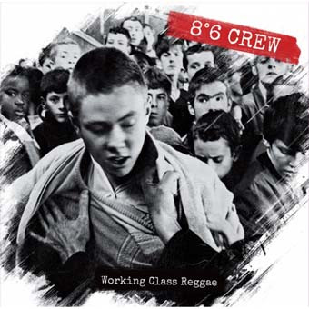 8°6 Crew : Working Class Reggea CD