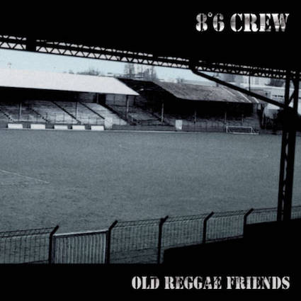 8°6 Crew: Old reggae friends CD