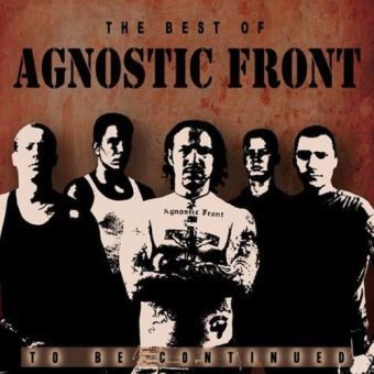 Agnostic Front : To be continued Best of CD
