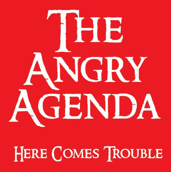 Angry Agenda (The) : Here comes trouble LP