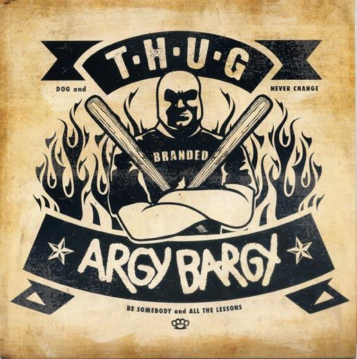 Argy Bargy/ Thugs: Split EP