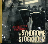 Attentat Sonore : Syndrome de Stockholm CD