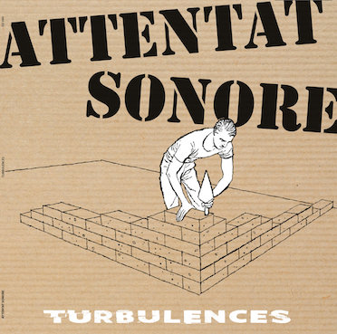Attentat Sonore : Turbulences CD