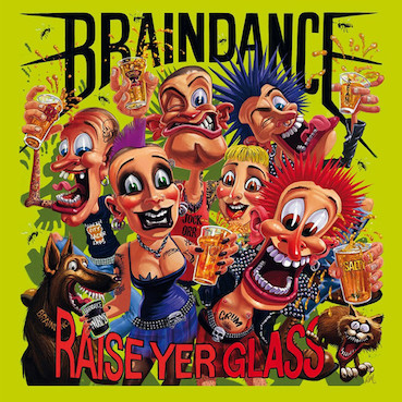 Braindance : Raise yer glass CD