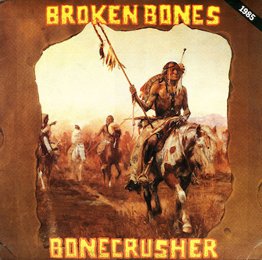 Broken Bones : Bonecrusher LP