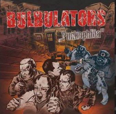 Bulbulators: Punkophilia LP