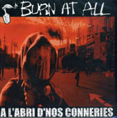 Burn at all : A l'abri d'nos conneries CD