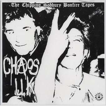 Chaos UK: The chipping sodbury bonefire tapes LP