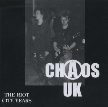 Chaos UK : The Riot City years CD