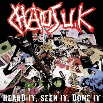 Chaos UK : Heard it, seen it, done it LP