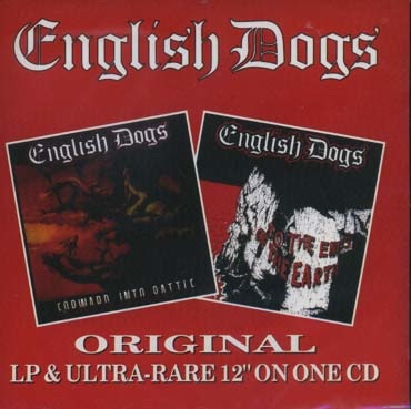 English Dogs : To the ends of the earth/ Forward into battle CD