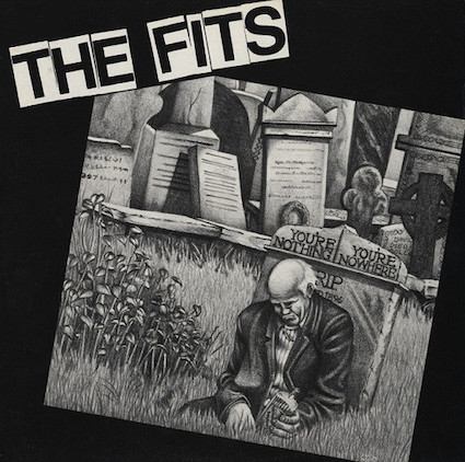 Fits (The): You're nothing, You're nowhere LP