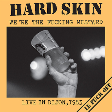 Hard Skin : We are the fucking mustard LP