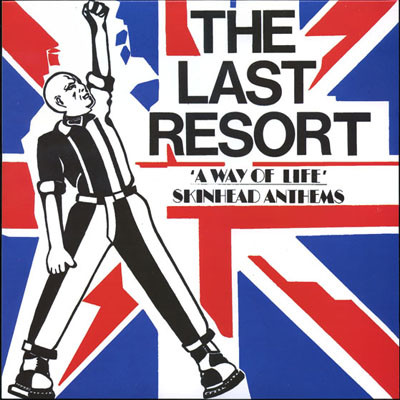 Last Resort: A way of life-Skinhead anthems LP