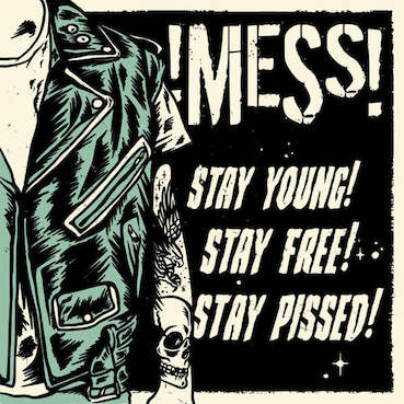 Mess : Stay young, stay free, stay pissed LP