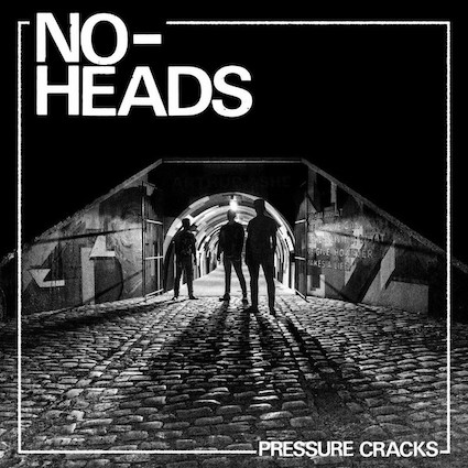 No-Heads : Pressure Cracks LP