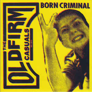 Old Firm Casuals: Born criminal EP