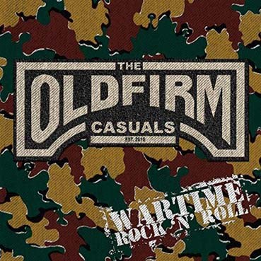 Old Firm Casuals : Wartime Rock'n'roll 12''