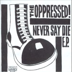 Oppressed (The): Never say die EP