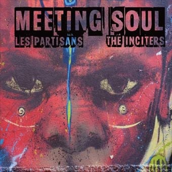 Partisans (Les)/Inciters: Meeting soul split EP