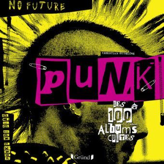 Punk, les 100 albums cultes : 200 pages