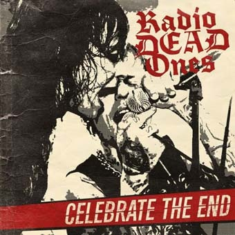 Radio dead ones: Celebrate the end LP
