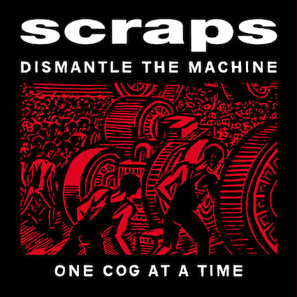 Scraps : Dismantle the machine one cog at a time LP