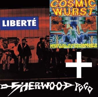 Sherwood Pogo Liberté LP + Cosmic Wurst ''Mental experiments for
