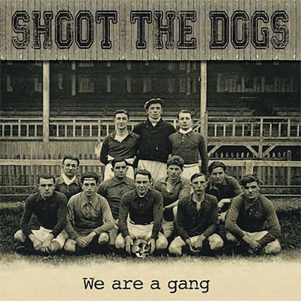 Shoot the dogs : We are a gang LP