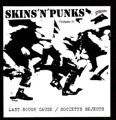 Skins'n'punks: volume 1 LP (Last rough cause/Societys rejects)
