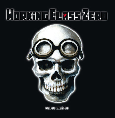 Working Class Zero : Noires colères CD